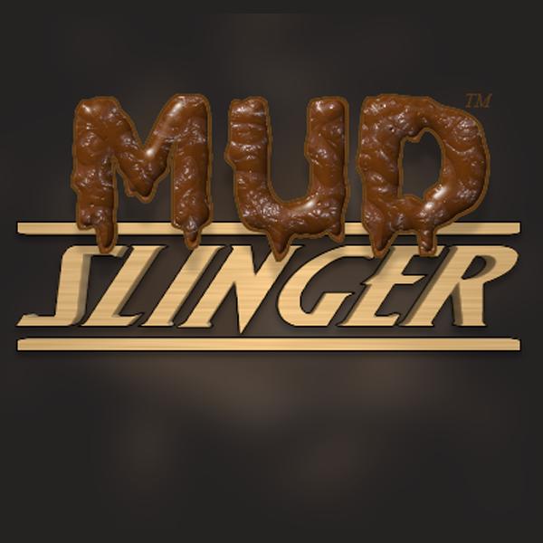 Mud Slinger